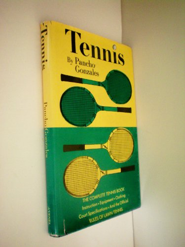 Tennis -- The Complete Tennis Book -- Instruction, Equipment, Clothing, Court Specifications, and the Official Rules of Lawn Tennis