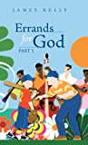 Errands for God Part 1, James Kelly, 1490808337
