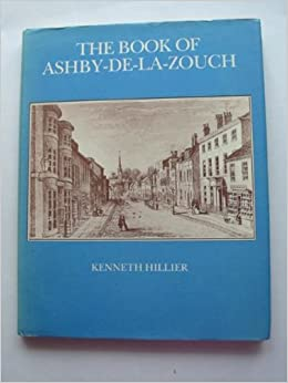 Book of ashby de la zouch town books kenneth hillier book of ashby de la zouch town books kenneth hillier 9780860232179 amazon books reheart Images