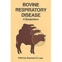 Bovine Respiratory Disease: A Symposium