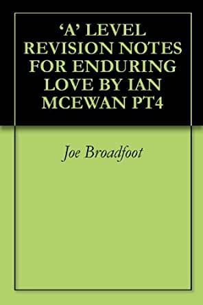 imagery enduring love mcewan Hooking the reader in ian mcewan's enduring love essay - the beginning is simple to mark this is the opening sentence of ian mcewan's novel enduring love, and in this first sentence, the reader is unwittingly drawn into the novel.
