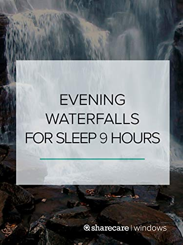 (Evening Waterfalls for Sleep 8 hours)
