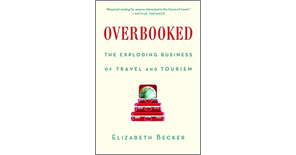 Overbooked: The Exploding Business of Travel and Tourism - Livros na ...