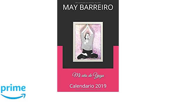 Mi año de Yoga: Calendario 2019: Amazon.es: MAY BARREIRO: Libros