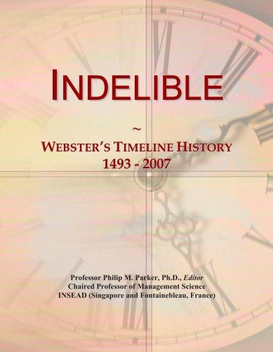 Indelible: Webster's Timeline History, 1493 - 2007