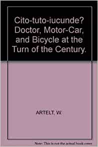 Cito-tuto-iucunde Doctor, Motor-Car, and Bicycle at the Turn of the
