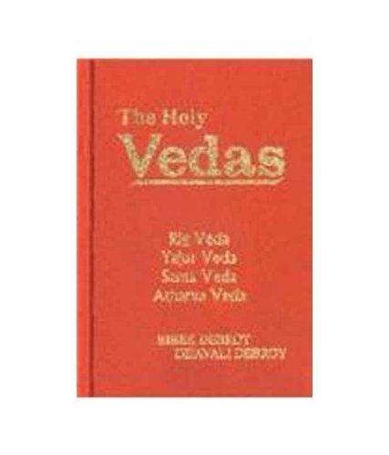 The Holy Vedas: Rig Veda; Yajur Veda; Sama Veda and Atharva Veda