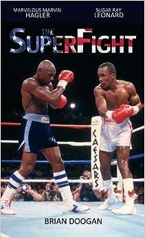 The SuperFight: Marvelous Marvin Hagler vs Sugar Ray Leonard