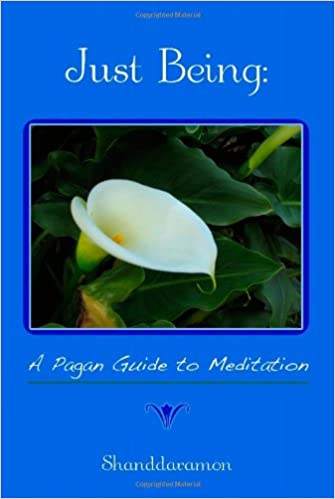Just Being: A Pagan Guide to Meditation