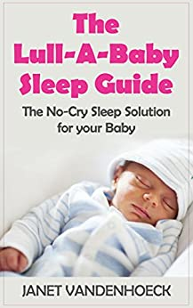 Amazon.com: The Lull-A-Baby Sleep Guide 1: The No-Cry ...