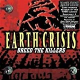 Breed The Killer by Earth Crisis (2008-11-04)
