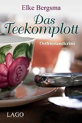 Das Teekomplott - Ostfrieslandkrimi
