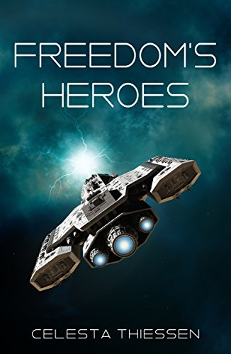 Freedom's Heroes by [Thiessen, Celesta]