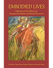 Embodied Lives: Reflections on the Influence of Suprapto Suryodarmo and  Amerta Movement