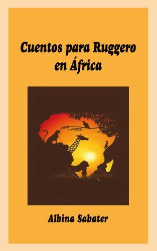CUENTOS PARA RUGGERO EN ÁFRICA (Spanish Edition) - Kindle edition by ...