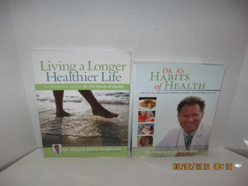 Dr. A Books [Two Books]: Dr. A's Habits of Health and Living a Longer Healthier Life