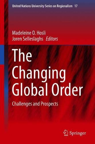 The Changing Global Order: Challenges and Prospects (United Nations University Series on Regionalism) (Rise Of China As An Economic Power)
