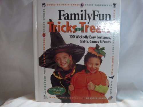 Family Fun Tricks & Treats-100 Wickedly Easy Costumes, Crafts, Games and Foods (Easy Disney Costume)