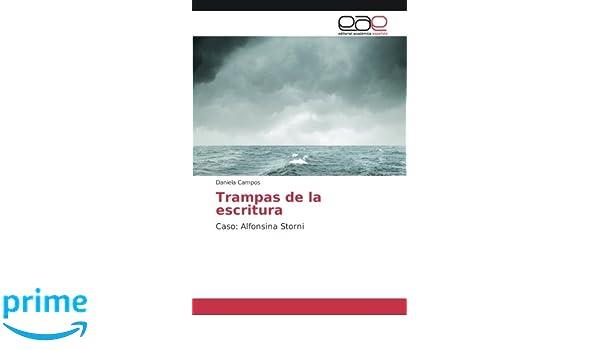 Trampas de la escritura: Caso: Alfonsina Storni (Spanish Edition): Daniela Campos: 9786202101264: Amazon.com: Books