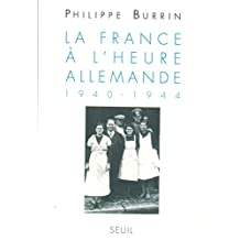La France à l'heure allemande (1940-1944) (Collection L'Univers historique) (French Edition)