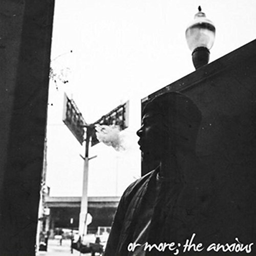 Or More The Anxious [Explicit]