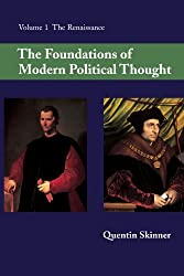 The Foundations of Modern Political Thought: Volume 1, The Renaissance: Renaissance v. 1