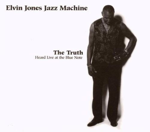 Truth: Heard Live at the Blue Note by Elvin Jazz Machine Jones (2013-05-03)