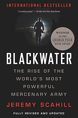 (Blackwater: The Rise of the World's Most Powerful Mercenary Army)