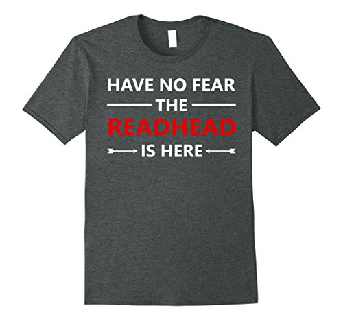 Mens Have no fear the redhead is here Funny T-shirt Medium Dark (Here Funny T-shirt)