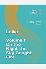 Laika: A Story in the Stars (On the Night the Sky Caught Fire) Paperback