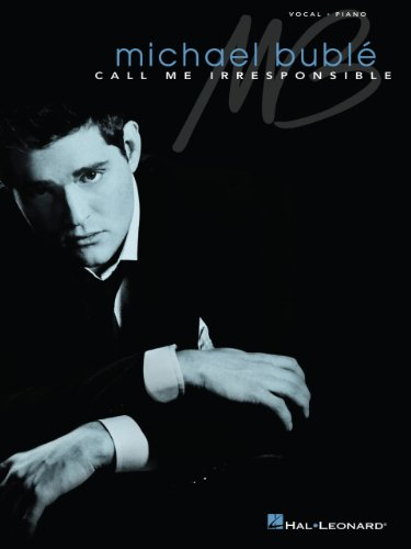 Big Buble Michael Band (Michael Buble - Call Me Irresponsible Songbook (Vocal Piano))