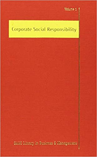 Corporate Social Responsibility: Theories and Concepts of CSR v. 1 (SAGE Library in Business and Management)