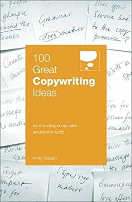 100 Great Copywriting Ideas: From Leading Companies Around the World (100 Great Ideas)