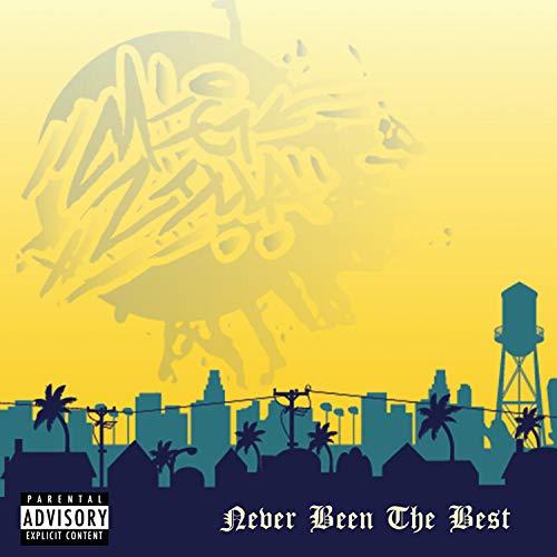 Never Been the Best [Explicit] (Best Hip Hop Loops)