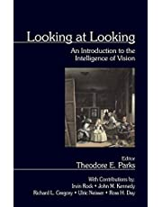 Looking at Looking: An Introduction to the Intelligence of Vision