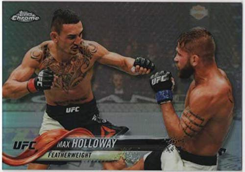 Mixed Martial Arts Featherweight 2018 Topps UFC Chrome 2017 UFC Tier 1 #UFCT-MH Max Holloway