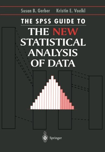 The SPSS Guide to the New Statistical Analysis of Data: by T.W. Anderson and Jeremy D. Finn (Springer Lab Manual)