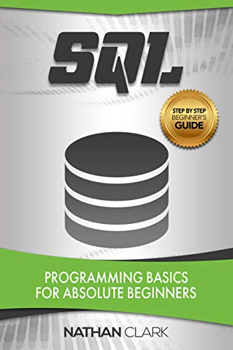 ics for Absolute Beginners (Step-By-Step SQL Book 1) ()