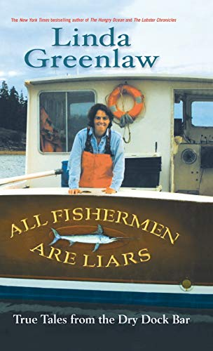 All Fishermen Are Liars: True Tales from the Dry Dock Bar (Mobile Forms Best Practices)