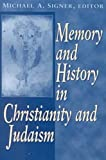 Memory and History in Christianity and Judaism, , 0268034605