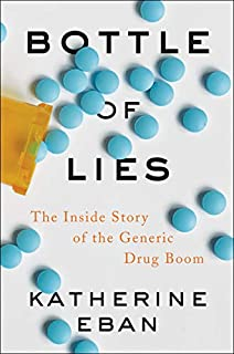 Book Cover: Bottle of Lies: The Inside Story of the Generic Drug Boom