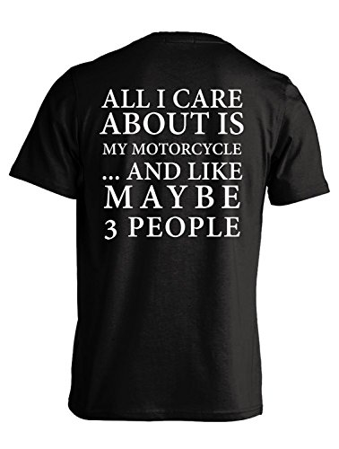 About Motorcycles T-shirt - All I Care About Is My Motorcycle And Like Maybe 3 People - Biker T-shirt - L