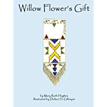 Willow Flower's Gift