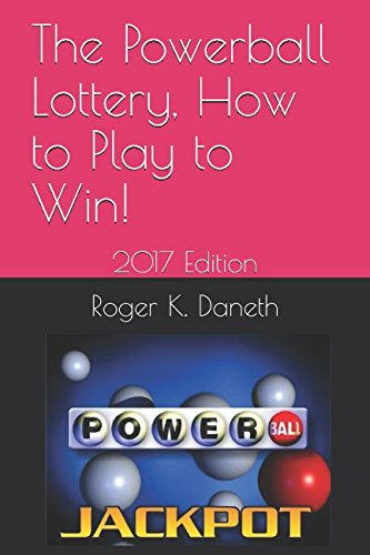 Price comparison product image The Powerball Lottery, How to Play to Win!: 2017 Edition