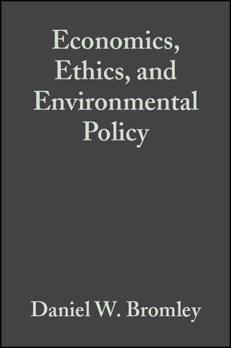 Economics  Ethics  And Environmental Policy  Contested Choices