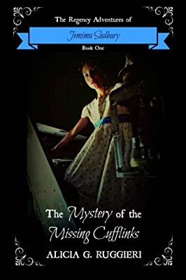The Mystery of the Missing Cufflinks (The Regency Adventures of Jemima Sudbury) (Volume 1)