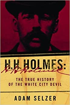 Book H. H. Holmes: The True History of the White City Devil
