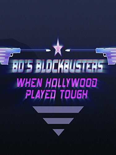 80's Blockbusters, When Hollywood Played Tough (Movies Of 90s The)