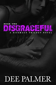 Disgraceful: BDSMerotica: A sexy dark erotic romance novel (The Disgrace Trilogy book Book 2) by [Palmer, Dee]