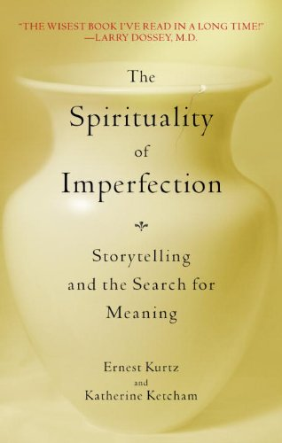 The Spirituality of Imperfection: Storytelling and the Search for Meaning cover